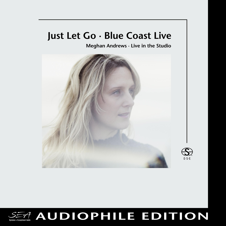 Meghan Andrews - Just Let Go-Blue Coast Live - Cover Image