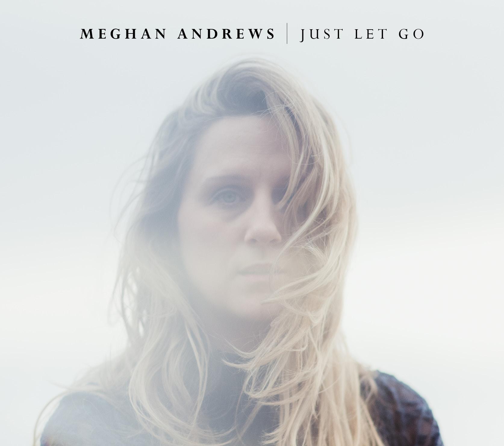 Meghan Andrews - Just Let Go - Cover Image