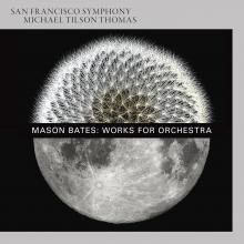 San Francisco Symphony - Mason Bates: Works for Orchestra cover image
