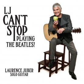 Laurence Juber - LJ Can't Stop Playing The Beatles - Cover Image