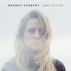 Meghan Andrews - Just Let Go - Cover Image